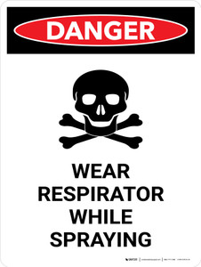 Danger: Wear Respirator While Spraying Portrait - Wall Sign