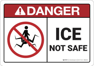 Danger: Ice Not Safe ANSI - Wall Sign