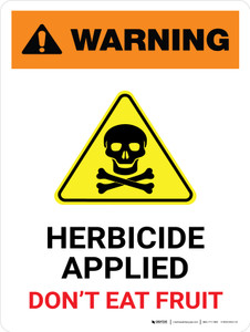 Warning: Herbicide Applied - Do Not Eat Fruit Portrait - Wall Sign