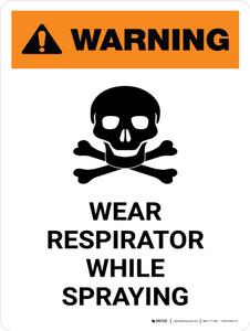 Warning: Wear Respirator While Spraying with Hazard Portrait - Wall Sign