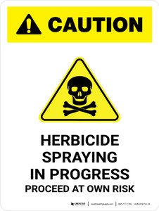 Caution: Herbicide Spraying In Progress - Proceed at Own Risk Portrait - Wall Sign