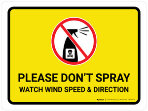 Please Do Not Spray - Watch Wind Speed and Direction with Icon Landscape - Wall Sign