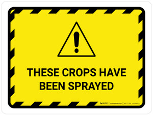 These Crops Have Been Sprayed Hazard Lines with Icon Landscape - Wall Sign