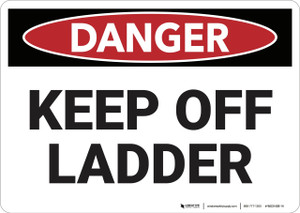 Danger: Keep Off Ladder - Wall Sign