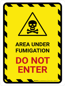Area Under Fumigation - Do Not Enter Hazard Lines with Icon Portrait - Wall Sign