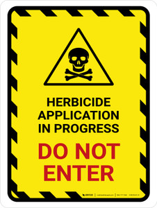 Herbicide Application In Progress - Do Not Enter Hazard Lines with Icon Portrait - Wall Sign