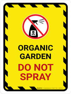 Organic Garden - Do Not Spray with Icon Portrait - Wall Sign