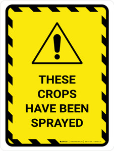 These Crops Have Been Sprayed Hazard Lines with Icon Portrait - Wall Sign
