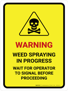 Warning - Weed Spraying In Progress Portrait - Wall Sign