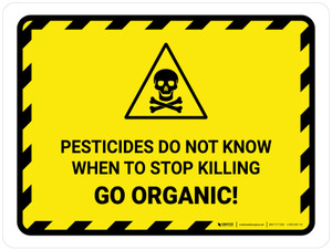 Pesticides Do Not Know When To Stop Killing - Go Organic! Hazard Lines with Icon Landscape - Wall Sign