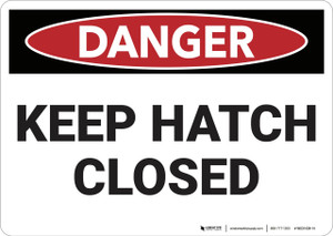 Danger: Keep Hatch Closed - Wall Sign