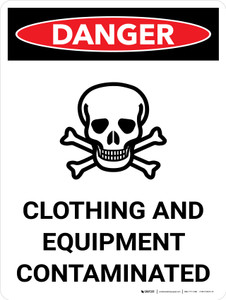 Danger: Clothing And Equipment Contaminated Portrait - Wall Sign