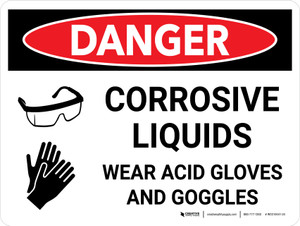 Danger: Corrosive Liquids Wear Gloves and Goggles Landscape with Icon - Wall Sign