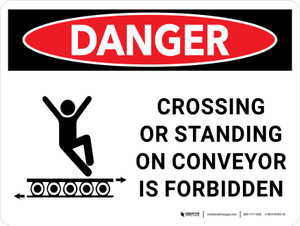 Danger: Crossing or Standing on Conveyor is Forbidden Landscape with Icon - Wall Sign