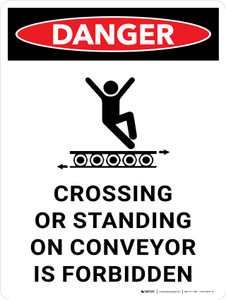 Danger: Crossing or Standing on Conveyor is Forbidden Portrait with Icon - Wall Sign