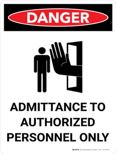 Danger: Admittance to Authorized Personnel Only Portrait with Icon - Wall Sign