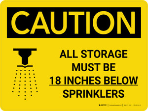 Caution: All Storage Must be 18 Inches Below Sprinklers Landscape With Icon - Wall Sign
