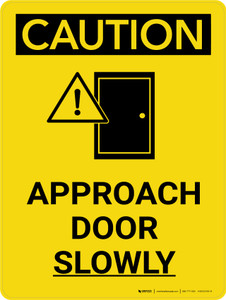 Caution: Approach Door Slowly Portrait With Icon - Wall Sign