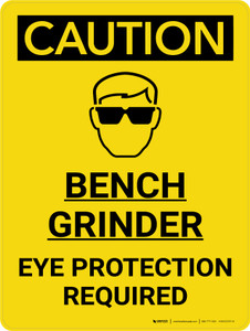 Caution: Bench Grinder Eye Protection Required Portrait With Icon - Wall Sign