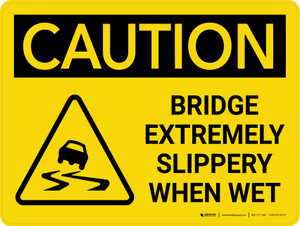 Caution: Bridge Extremely Slippery when Wet Landscape Wigh Icon - Wall Sign