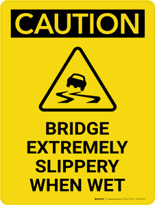 Caution: Bridge Extremely Slippery when Wet Portrait With Icon - Wall Sign