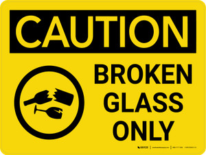 Caution: Broken Glass Only Landscape With Icon - Wall Sign