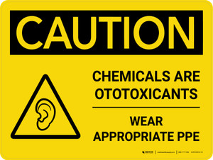 Caution: Chemicals are Ototoxicants Wear PPE Landscape With Icon - Wall Sign