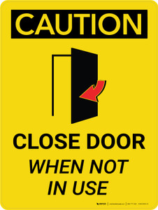Caution: Close Door When Not in Use Portrait With Icon - Wall Sign