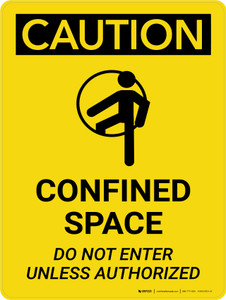 Caution: Confined Space Do Not Enter Unless Authorized Portrait With Icon - Wall Sign