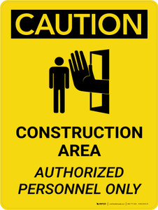 Caution: Construction Area Authorized Personnel Only Portrait With Icon - Wall Sign