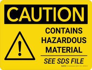 Caution: Contains Hazardous Material See SDS Landscape With Icon - Wall Sign