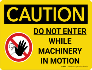 Caution: Do Not Enter While Machinery In Motion Landscape With Icon - Wall Sign