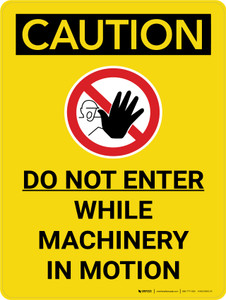 Caution: Do Not Enter While Machinery In Motion Portrait With Icon - Wall Sign