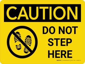 Caution: Do Not Step Here Landscape With Icon - Wall Sign
