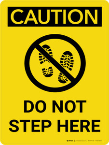 Caution: Do Not Step Here Portrait With Icon - Wall Sign