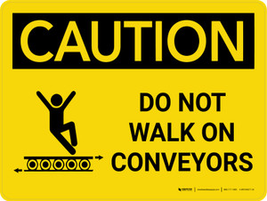 Caution: Do Not Walk On Conveyors Landscape With Icon - Wall Sign