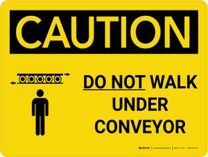 Caution: Do Not Walk Under Conveyor Landscape With Icon - Wall Sign
