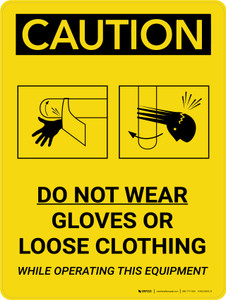 Caution: Do Not Wear Gloves Or Loose Clothing While Operating This Equipment Portrait With Icons - Wall Sign