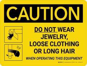 Caution: Do Not Wear Jewelry, Loose Clothing, or Long Hair When Operating Equipment Landscape With Icons - Wall Sign