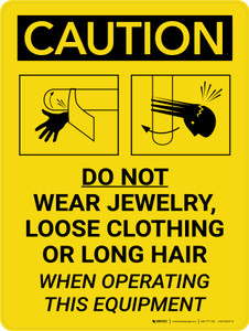 Caution: Do Not Wear Jewelry, Loose Clothing, or Long Hair When Operating Equipment Portrait With Icons - Wall Sign