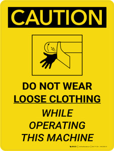 Caution: Do Not Wear Loose Clothing while Operating Portrait With Icon - Wall Sign
