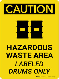Caution: Hazardous Waste Area Labeled Drums Portrait With Icons - Wall Sign