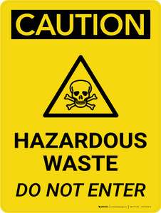 Caution: Hazardous Waste Do Not Enter Portrait With Icon - Wall Sign