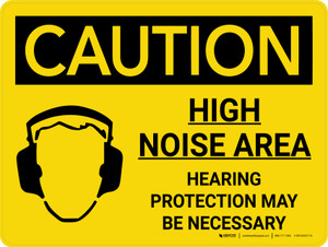 Caution: High Noise Area Hearing Protection Necessary Landscape With Icon - Wall Sign