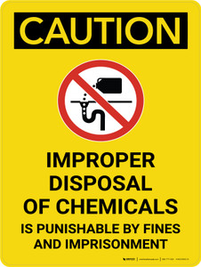 Caution: Improper Disposal of Chemicals Portrait With Icon - Wall Sign