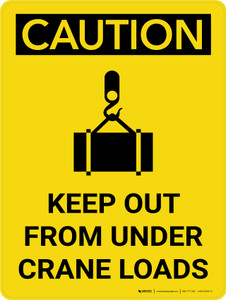 Caution: Keep Out From Under Crane Loads Portrait With Icon - Wall Sign