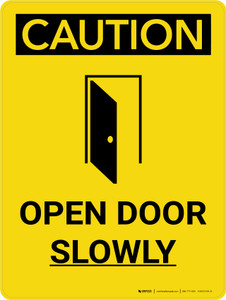 Caution: Open Door Slowly Portrait With Icon - Wall Sign