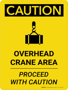 Caution: Overhead Crane Area Proceed with Caution Portrait With Icon - Wall Sign