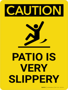 Caution: Patio is Very Slippery Portrait With Icon - Wall Sign