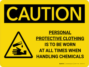 Caution: Personal Protective Clothing Is To Be Worn At All Times When Handling Chemicals Landscape With Icon - Wall Sign